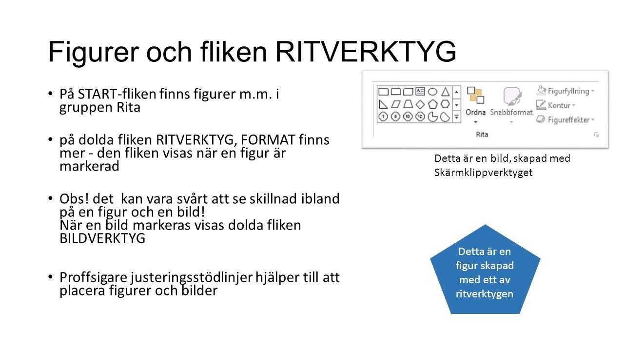 Figurer och fliken RITVERKTYG • På START-fliken finns figurer m.m.