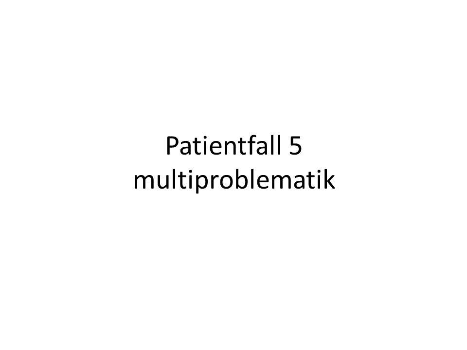 Patientfall 5 multiproblematik