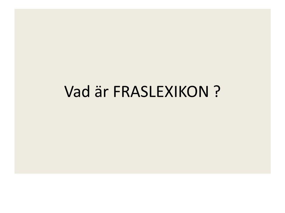 Vad är FRASLEXIKON ?