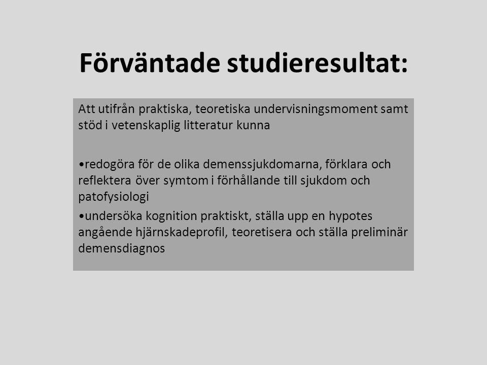 Förväntade studieresultat: Att utifrån praktiska, teoretiska undervisningsmoment samt stöd i vetenskaplig litteratur kunna •redogöra för de olika deme