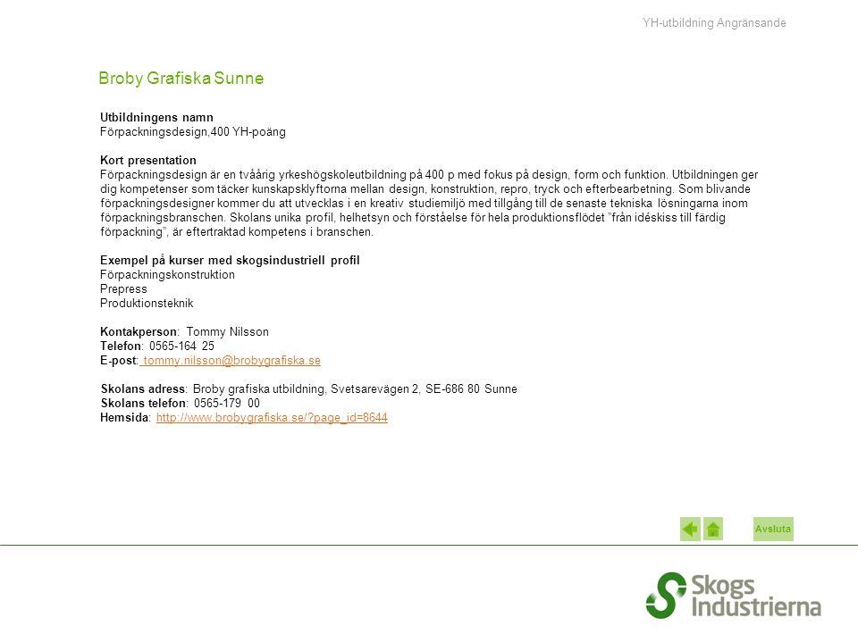 Avsluta Broby Grafiska Sunne Utbildningens namn Förpackningsdesign,400 YH-poäng Kort presentation Förpackningsdesign är en tvåårig yrkeshögskoleutbild