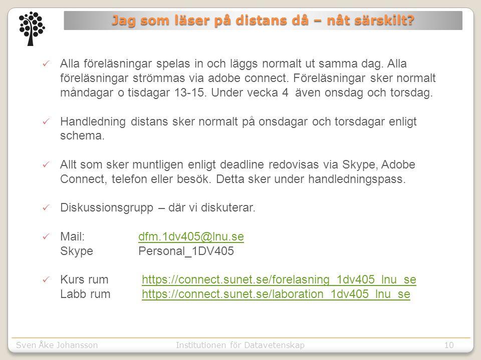 Sven Åke JohanssonInstitutionen för Kommunikation o designSven Åke JohanssonInstitutionen för Datavetenskap10 Jag som läser på distans då – nåt särskilt.