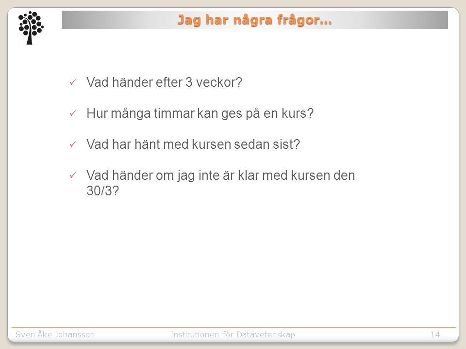 Sven Åke JohanssonInstitutionen för Kommunikation o designSven Åke JohanssonInstitutionen för Datavetenskap14  Vad händer efter 3 veckor?  Hur många
