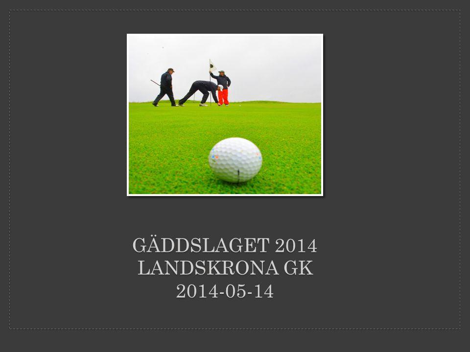 GÄDDSLAGET 2014 LANDSKRONA GK 2014-05-14
