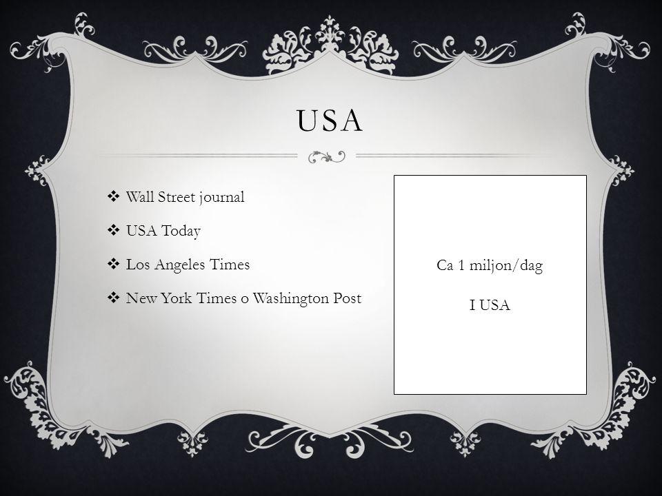NEW YORK POST & WASHINGTON POST  Är de mest kända, har mest betydande makt  De har exklusiva nyheter som flitigt citeras  VARFÖR.