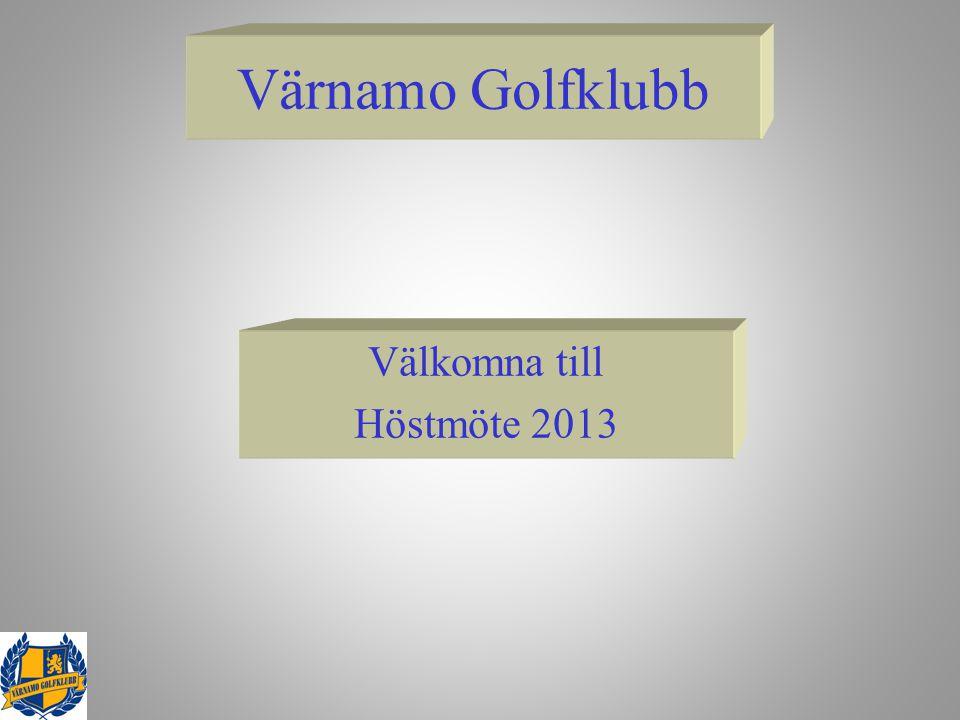 Värnamo Golfklubb Välkomna till Höstmöte 2013