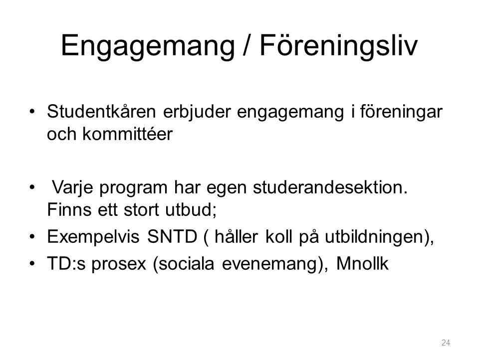 Engagemang / Föreningsliv •Studentkåren erbjuder engagemang i föreningar och kommittéer • Varje program har egen studerandesektion.