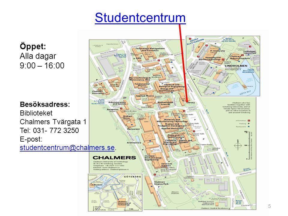 Studentcentrum Öppet: Alla dagar 9:00 – 16:00 Besöksadress: Biblioteket Chalmers Tvärgata 1 Tel: 031- 772 3250 E-post: studentcentrum@chalmers.se.
