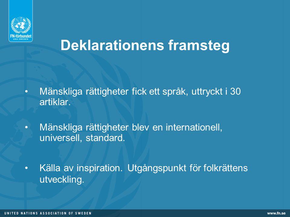 Deklarationens framsteg •Mänskliga rättigheter fick ett språk, uttryckt i 30 artiklar.