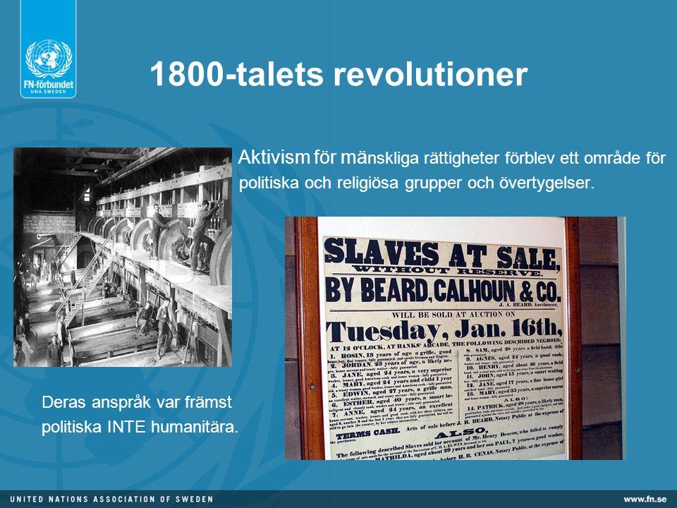 1800-talets revolutioner Aktivism för mä nskliga rättigheter förblev ett område för politiska och religiösa grupper och övertygelser.