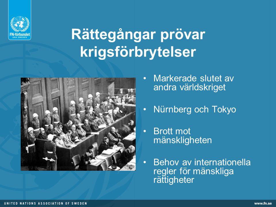 Rättegångar prövar krigsförbrytelser •Markerade slutet av andra världskriget •Nürnberg och Tokyo •Brott mot mänskligheten •Behov av internationella regler för mänskliga rättigheter