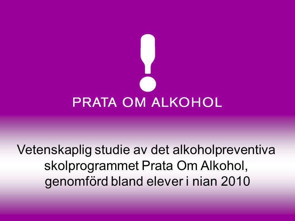 Vetenskaplig studie av det alkoholpreventiva skolprogrammet Prata Om Alkohol, genomförd bland elever i nian 2010