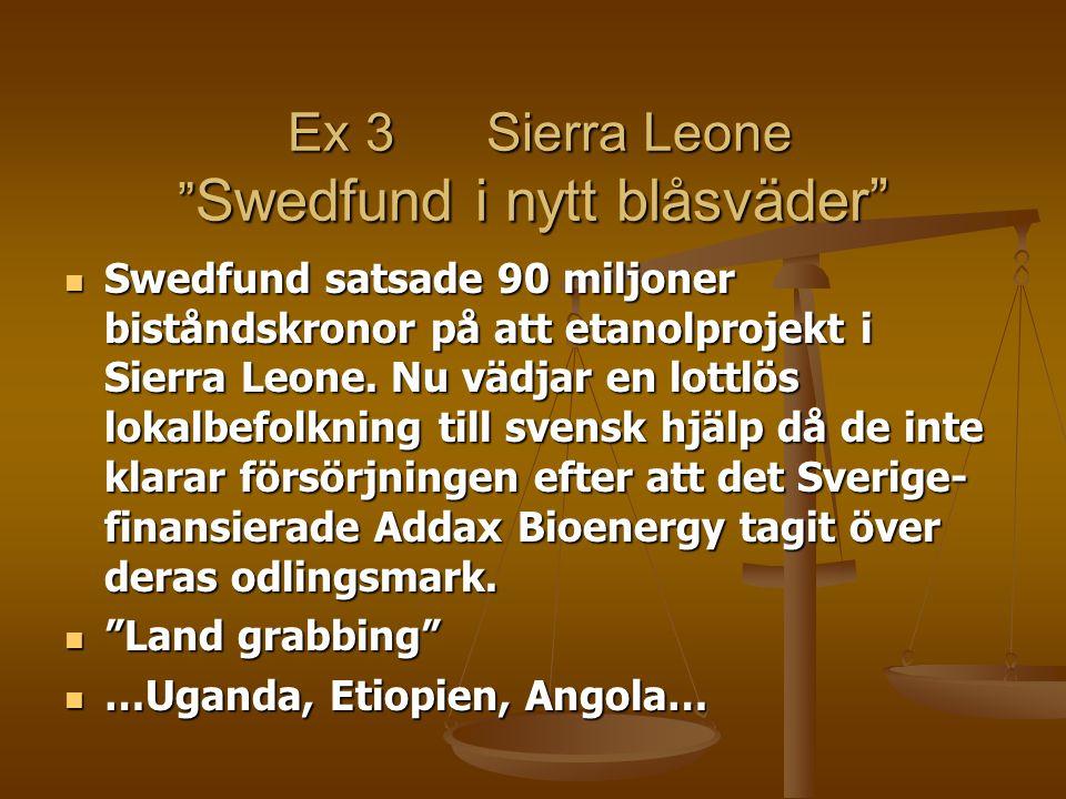 """Ex 3Sierra Leone """" Swedfund i nytt blåsväder"""" Ex 3Sierra Leone """" Swedfund i nytt blåsväder""""  Swedfund satsade 90 miljoner biståndskronor på att etano"""