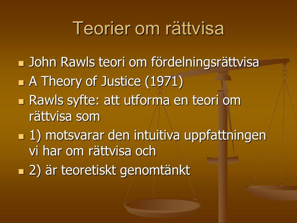 Rawls två utgångspunkter  1) Naturens lotteri bör ej styra vår livskvalité  2) Kontrakt under okunnighetens slöja (original position)  Steg 1: rättviseprinciper formuleras som alla kan instämma i  Steg 2: tillämpning av rättviseprinciper på verkliga samhällen