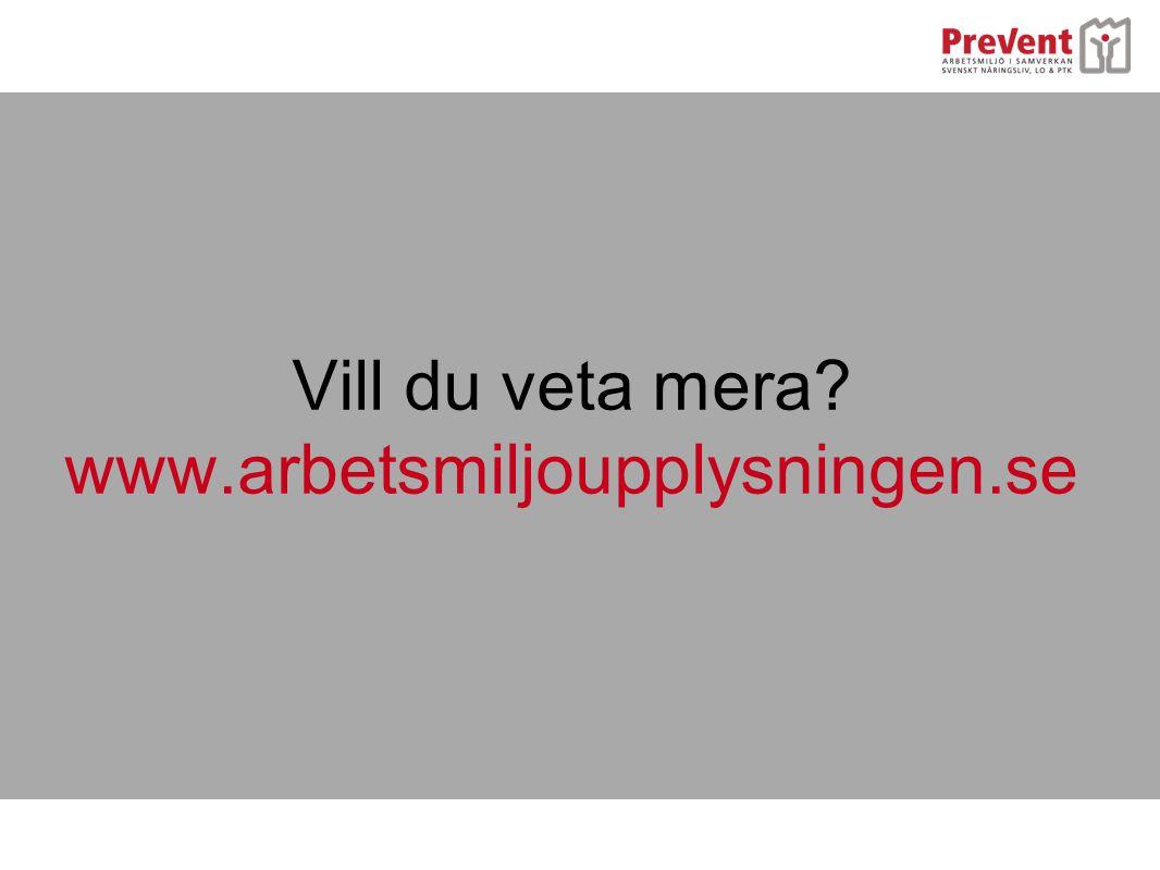 Vill du veta mera? www.arbetsmiljoupplysningen.se