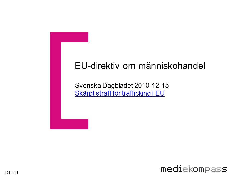 EU-direktiv om människohandel Svenska Dagbladet 2010-12-15 Skärpt straff för trafficking i EU D bild 1