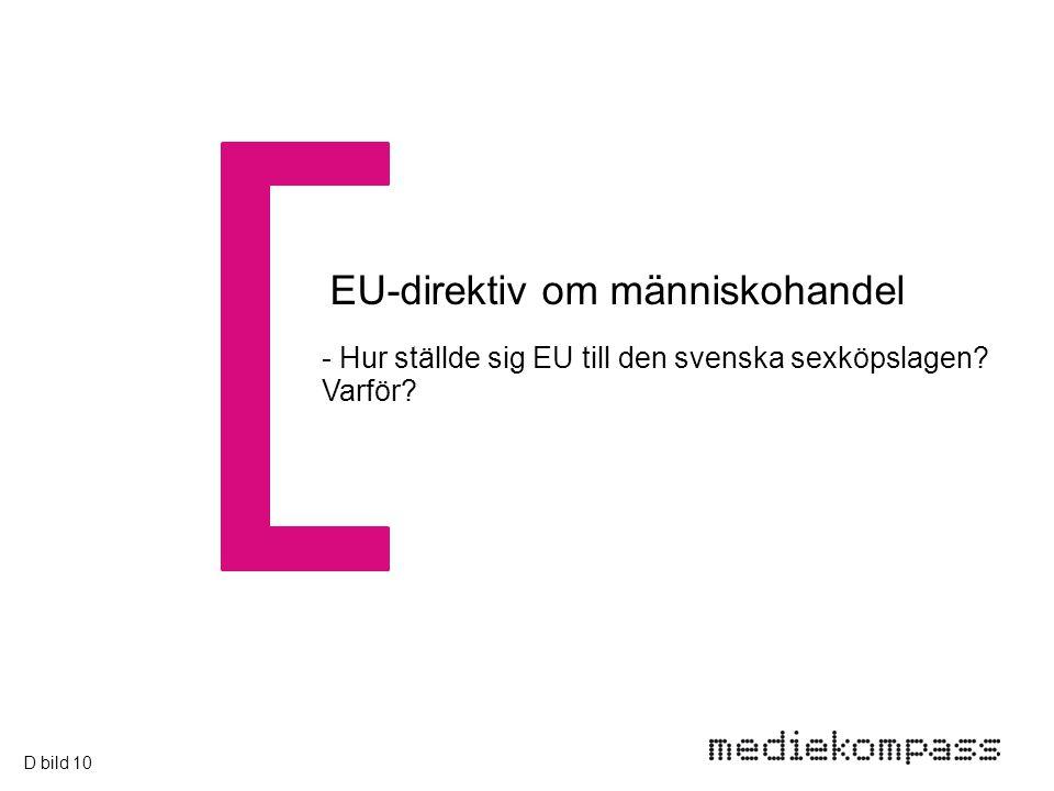 EU-direktiv om människohandel - Hur ställde sig EU till den svenska sexköpslagen Varför D bild 10