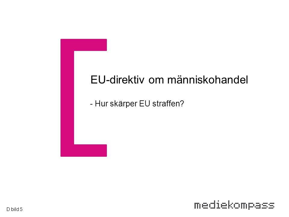 EU-direktiv om människohandel - Hur skärper EU straffen D bild 5