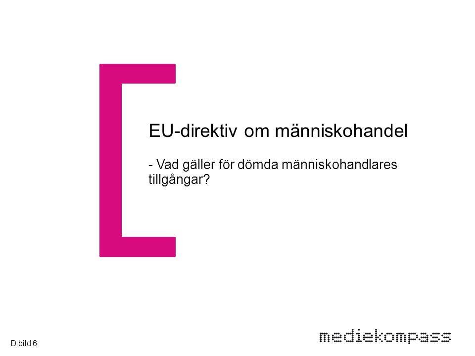 - Vad gäller för dömda människohandlares tillgångar EU-direktiv om människohandel D bild 6