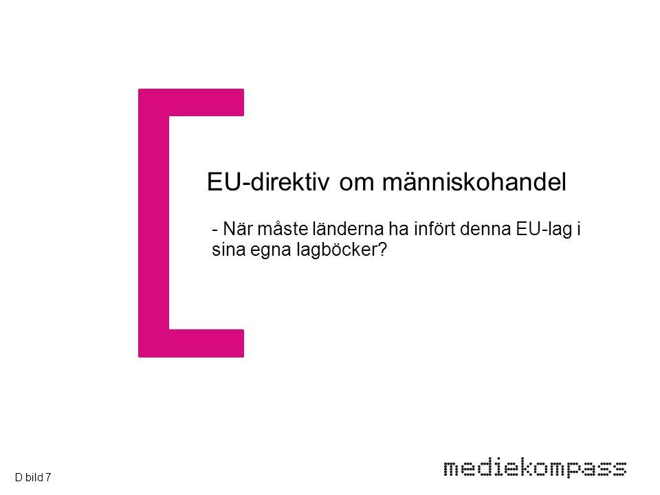 EU-direktiv om människohandel - När måste länderna ha infört denna EU-lag i sina egna lagböcker.