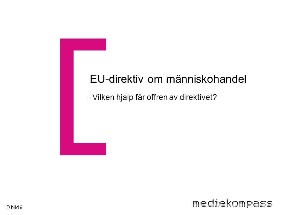 EU-direktiv om människohandel - Vilken hjälp får offren av direktivet D bild 9