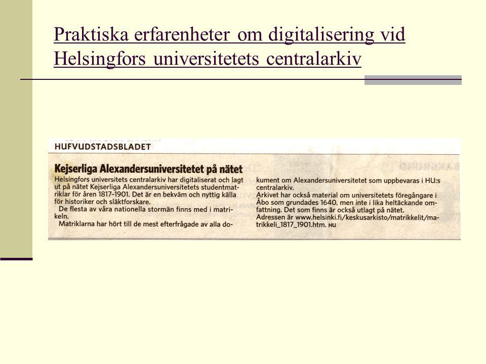  Före 2006 tre olika försök att få ett digitaliseringsprojekt i gång:  Digitalisering av några dokument av Kungliga Akademin i Åbo.