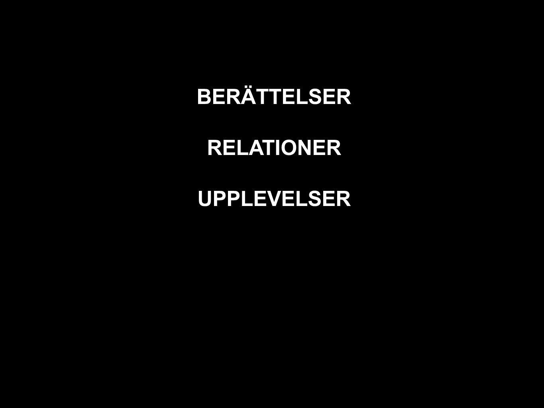 BERÄTTELSER RELATIONER UPPLEVELSER