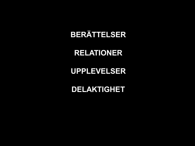 BERÄTTELSER RELATIONER UPPLEVELSER DELAKTIGHET