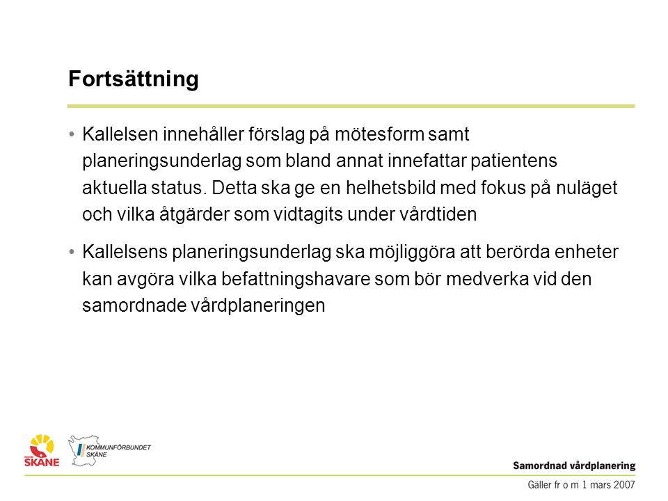 Fortsättning • Kallelsen innehåller förslag på mötesform samt planeringsunderlag som bland annat innefattar patientens aktuella status.