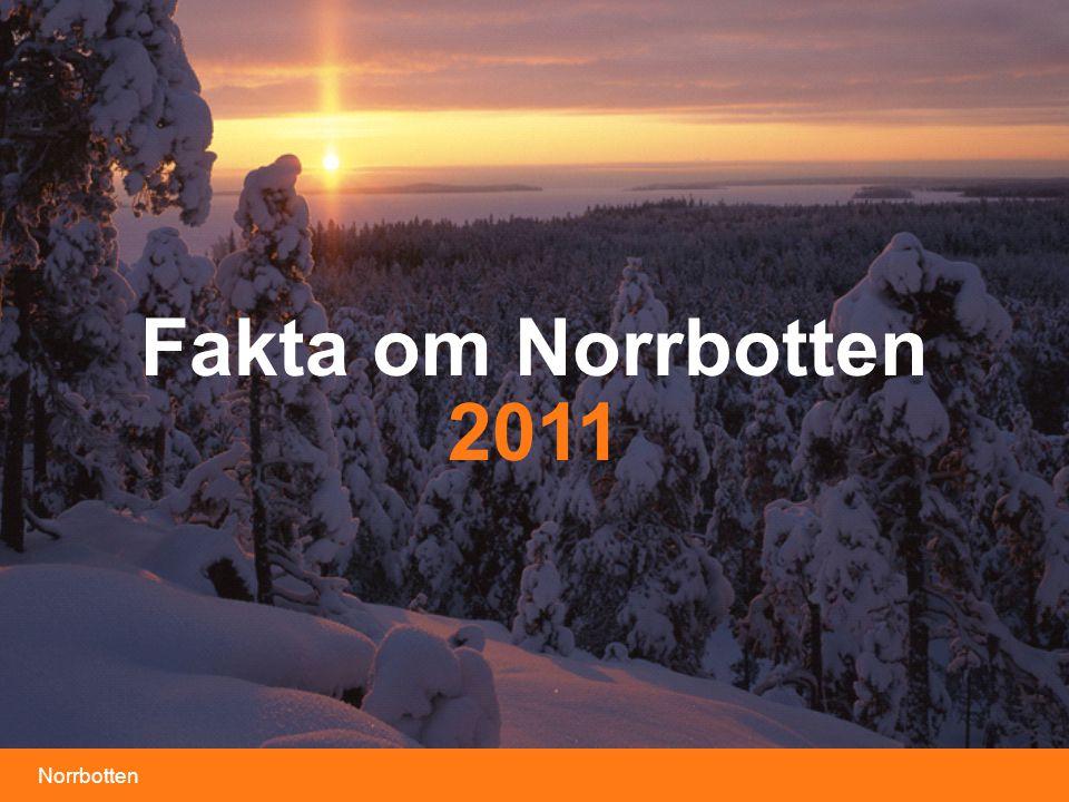 Norrbotten Foto: Pär Domeij Fakta om Norrbotten 2011