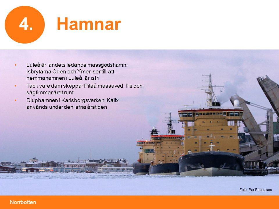 Norrbotten 4.Hamnar4. • Luleå är landets ledande massgodshamn.