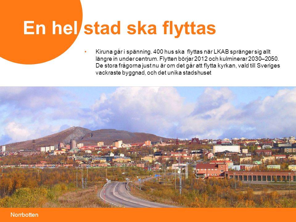 Norrbotten •Kiruna går i spänning.