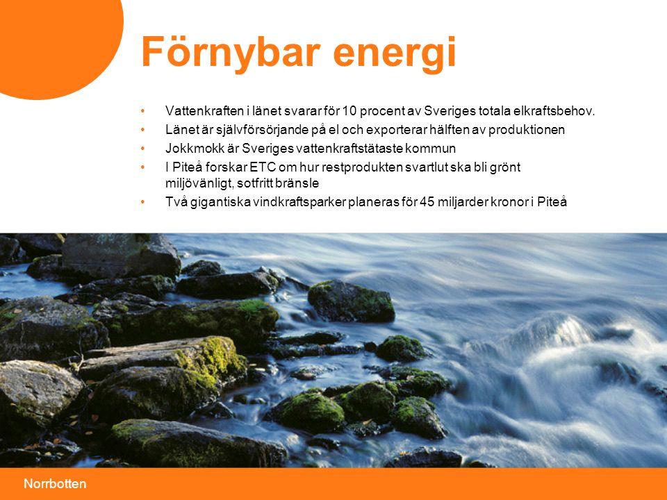 Norrbotten •Vattenkraften i länet svarar för 10 procent av Sveriges totala elkraftsbehov. •Länet är självförsörjande på el och exporterar hälften av p