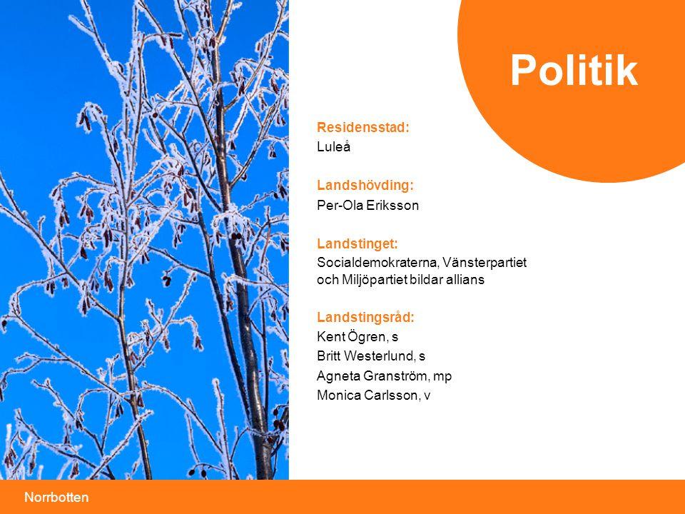 Norrbotten Residensstad: Luleå Landshövding: Per-Ola Eriksson Landstinget: Socialdemokraterna, Vänsterpartiet och Miljöpartiet bildar allians Landstin