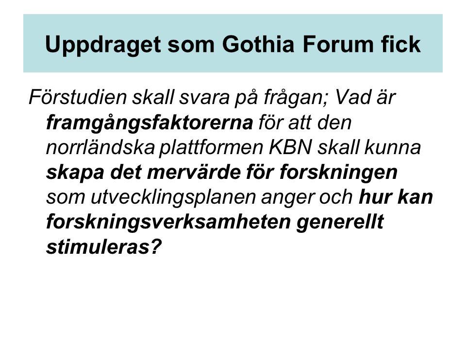 Uppdraget som Gothia Forum fick Förstudien skall svara på frågan; Vad är framgångsfaktorerna för att den norrländska plattformen KBN skall kunna skapa