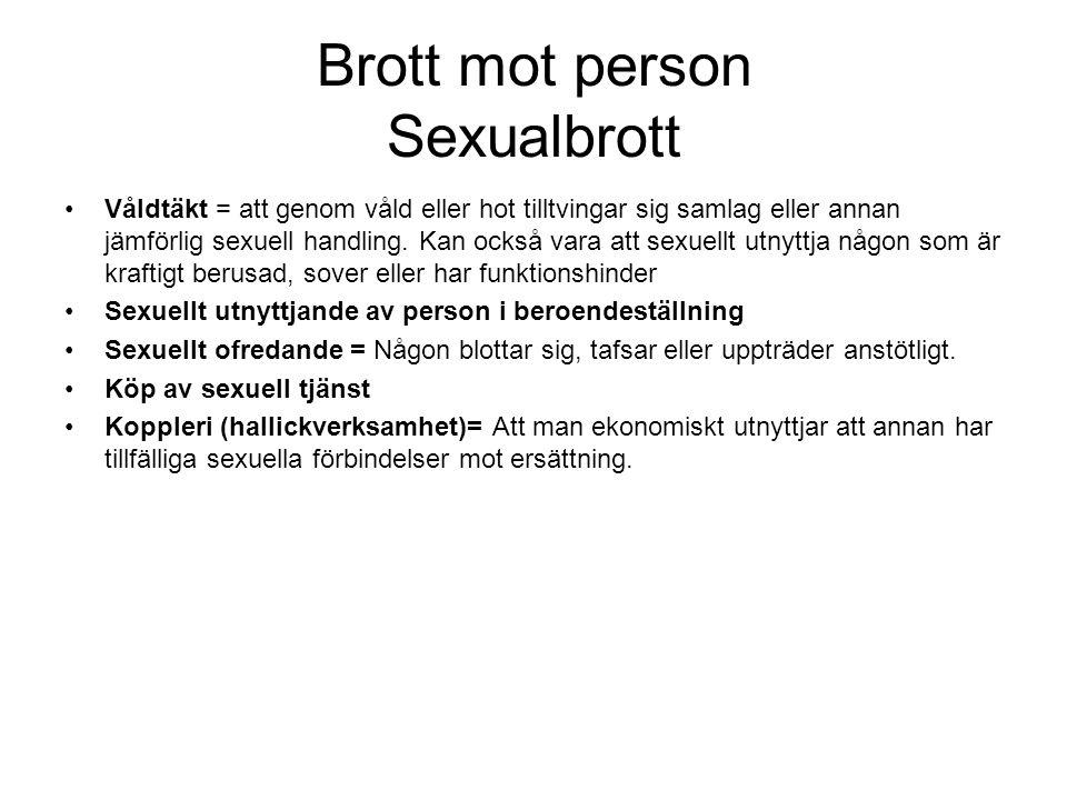 Brott mot person Sexualbrott •Våldtäkt = att genom våld eller hot tilltvingar sig samlag eller annan jämförlig sexuell handling. Kan också vara att se