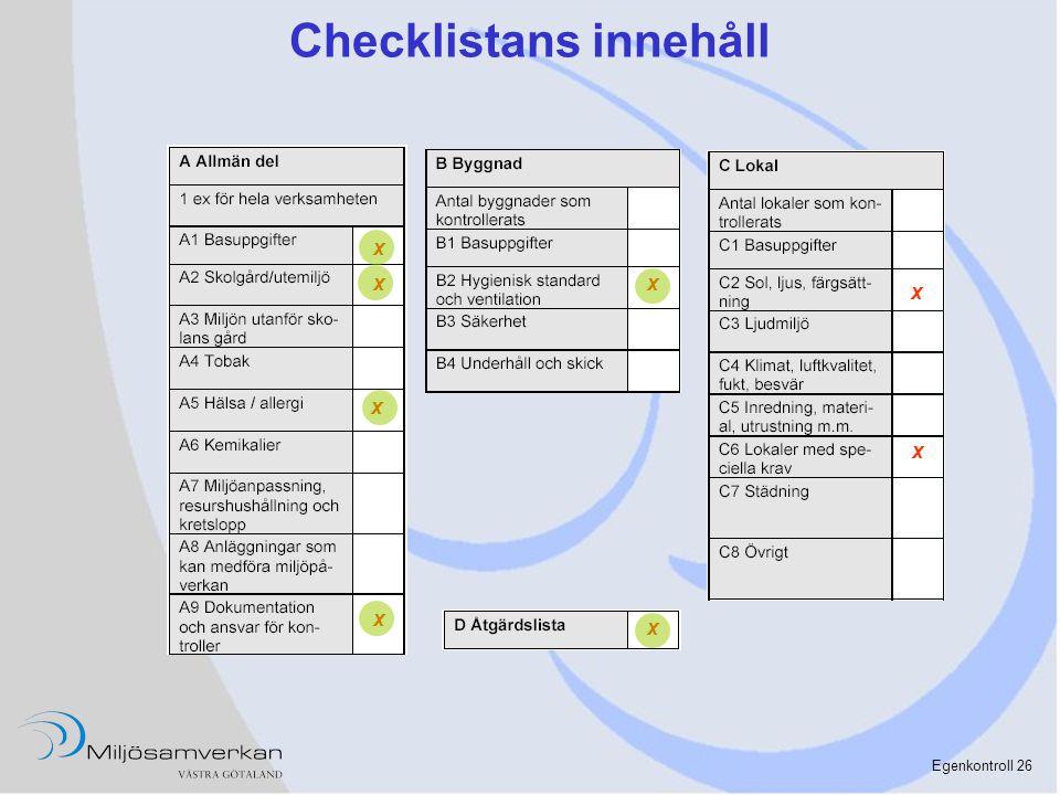 Egenkontroll 26 Checklistans innehåll x x x x x x x x