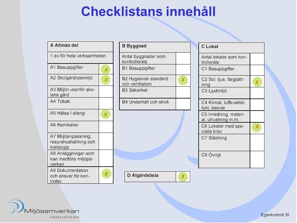 Egenkontroll 30 Checklistans innehåll x x x x x x x x