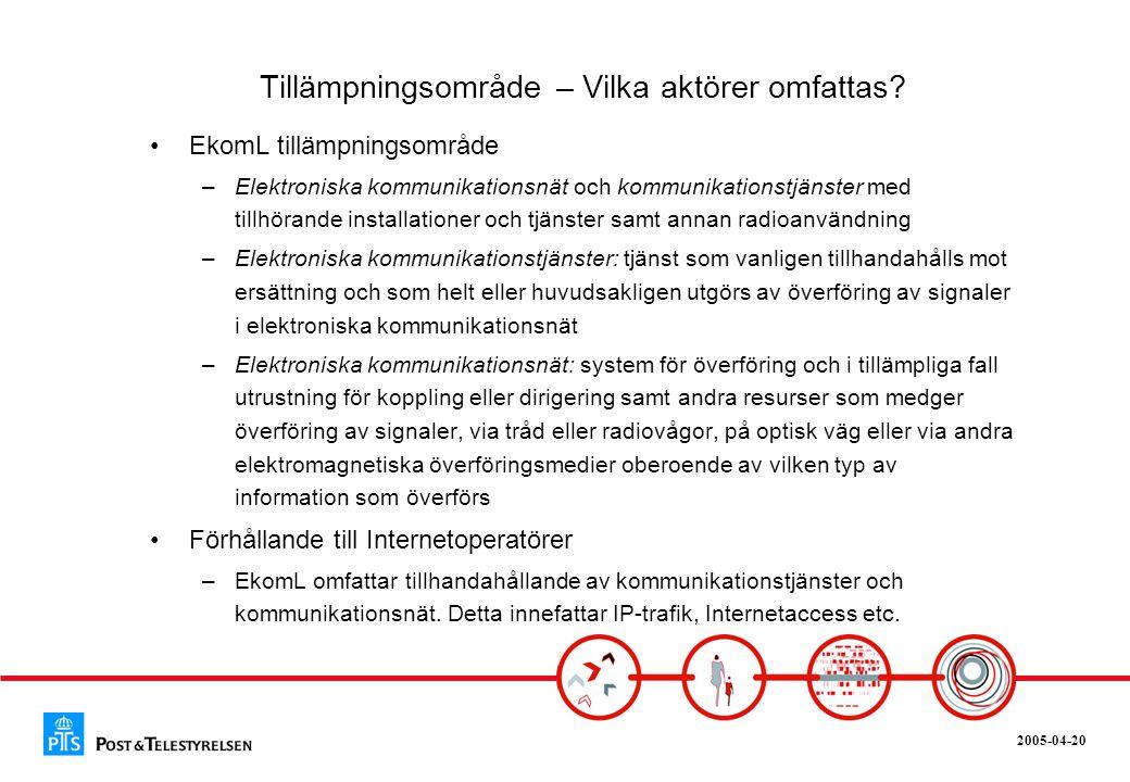 2005-04-20 Tillstånd Tillstånd EkomL –Tillstånd krävs endast för sådana resurser som är begränsade •Tilldelning av radiofrekvenser •Tilldelning av nummer ur nummerplan •Omfattningen av tillståndskravet har minskat betydligt i EkomL jämfört med telelagen.