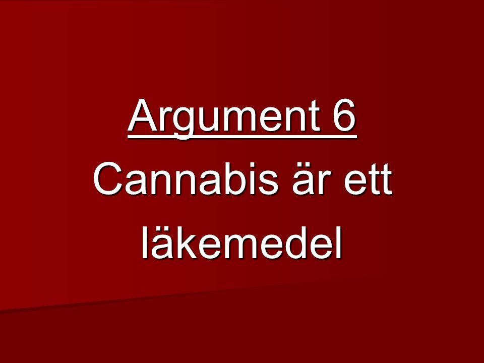 Argument 6 Cannabis är ett läkemedel
