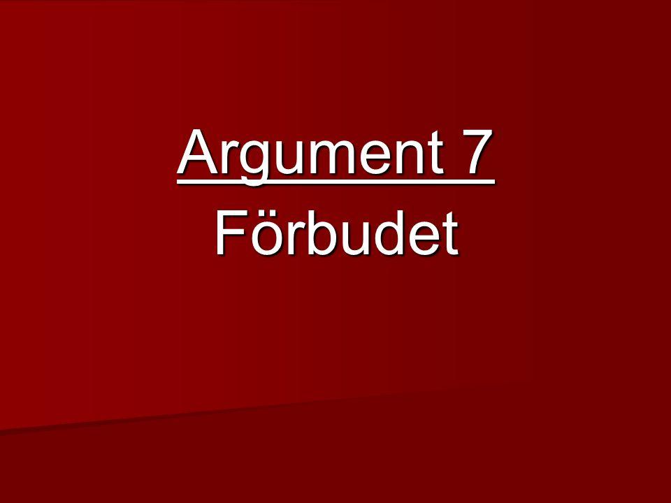 Argument 7 Förbudet