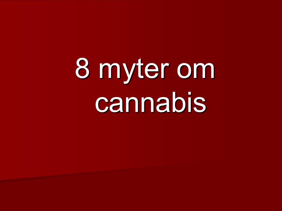 8 myter om cannabis