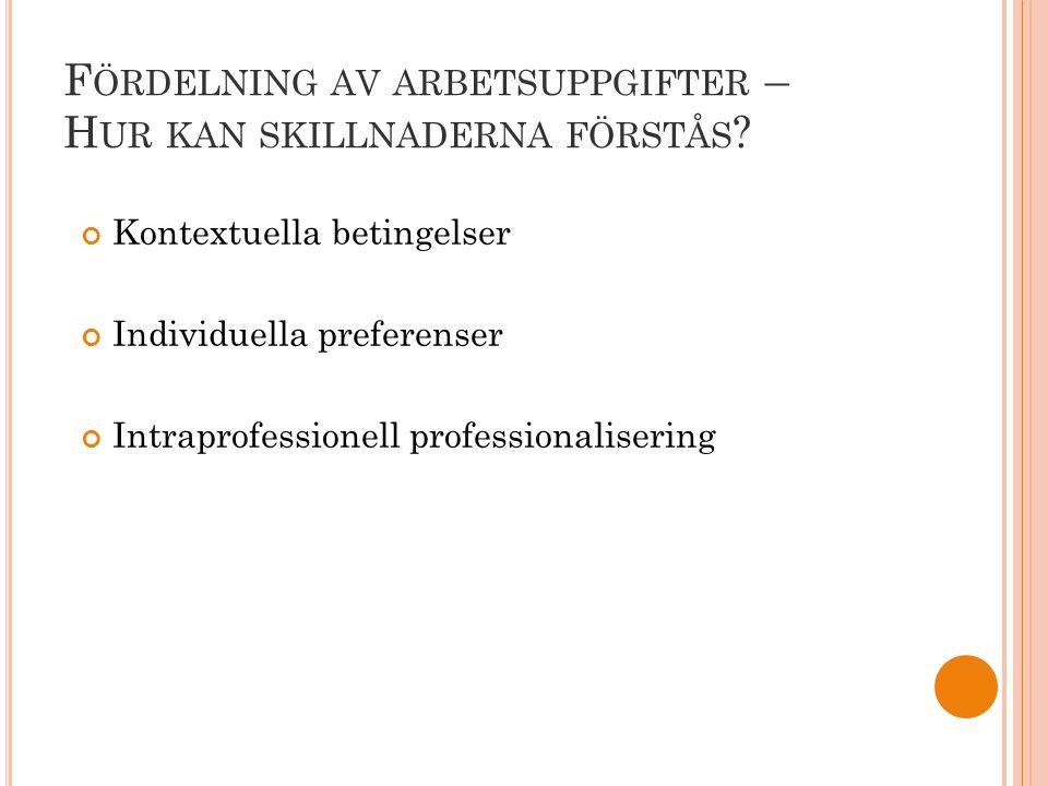 F ÖRDELNING AV ARBETSUPPGIFTER – H UR KAN SKILLNADERNA FÖRSTÅS .