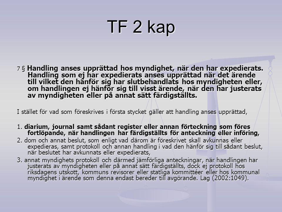 TF 2 kap 9 § Hos myndighet tillkommen minnesanteckning som ej har expedierats skall ej heller efter den tidpunkt då den enligt 7 § är att anse som upprättad anses som allmän handling hos myndigheten, om den icke tages om hand för arkivering.