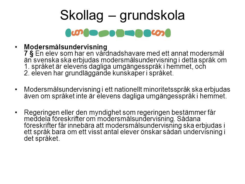 Skolförordning •Modersmålsundervisning 7 § I 10 kap.