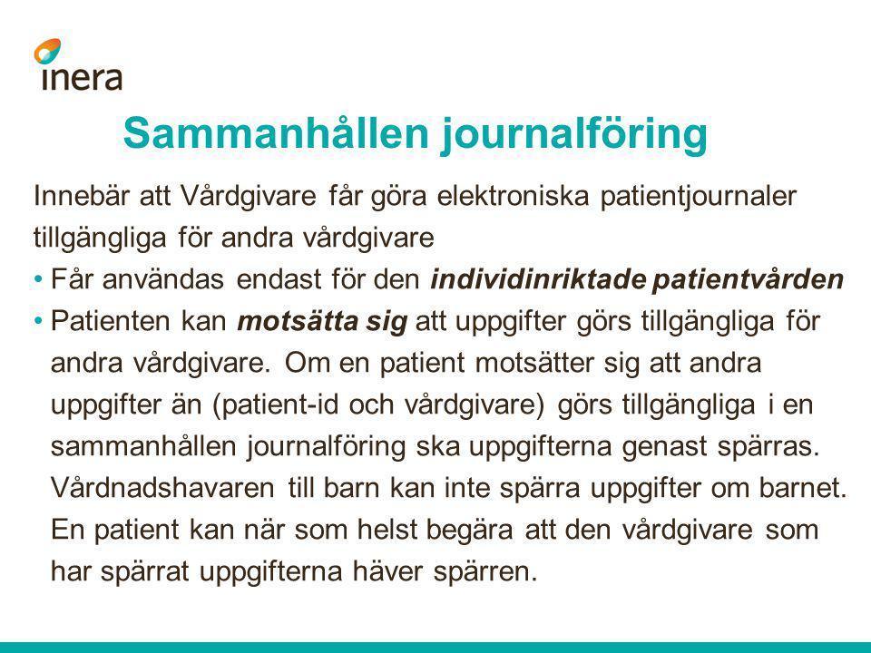 Innebär att Vårdgivare får göra elektroniska patientjournaler tillgängliga för andra vårdgivare •Får användas endast för den individinriktade patientv
