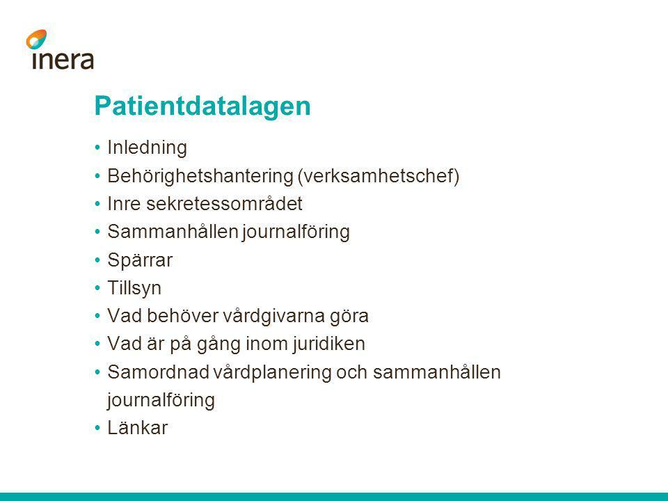 Patient uppgift Patient uppgift Patient uppgift Vårdgivare Andra Vårdenhet Egen Vårdenhet Behörighet Stark Autentisering Åtkomstkontroll (Loggning/Logguppföljning) Sammanhållen Journal (SHJ) Patientens ställningstagande ( SHJ) Patientens begärda spärrar Patient-/Vårdrelation Patientens samtycke Aktivt Val Vårdgivarens undantag Andra Vårdgivare Personal med Medarbetaruppdrag Patientdatalagen Tillgänglig patient (TGP)