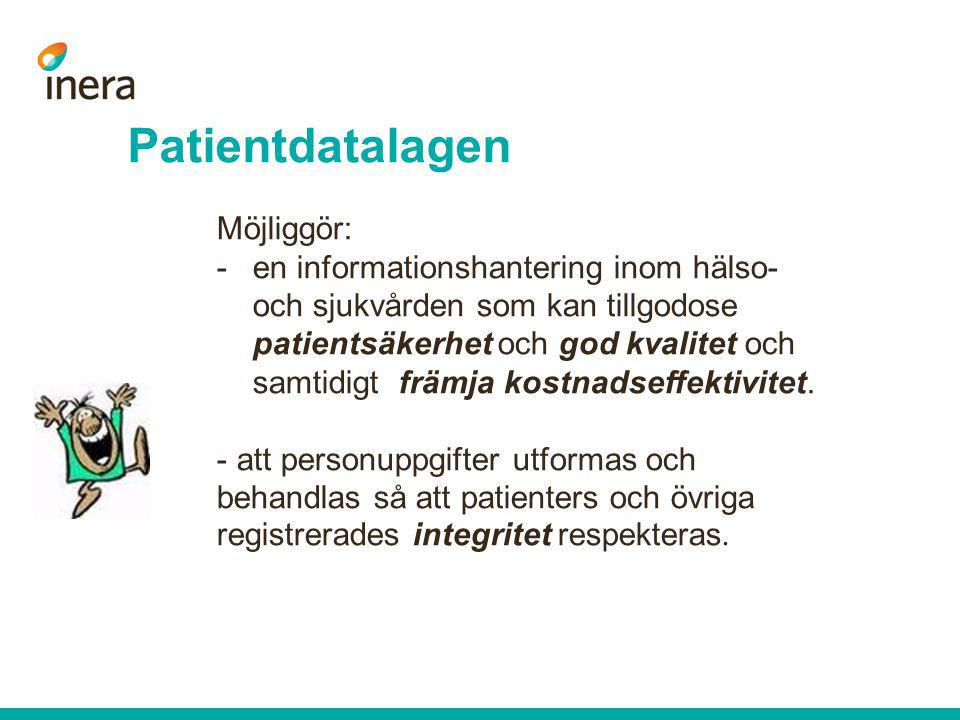 Allmänt  ersatte patientjournallag och vårdregisterlag 1 juli 2008, medförde några ändringar i sekretesslagen  gäller för alla vårdgivare oavsett huvudmannaskap  ramlagstiftning; anger vilka grundläggande principer som ska gälla för informations- hanteringen avseende uppgifter om patienter inom all hälso- och sjukvård.