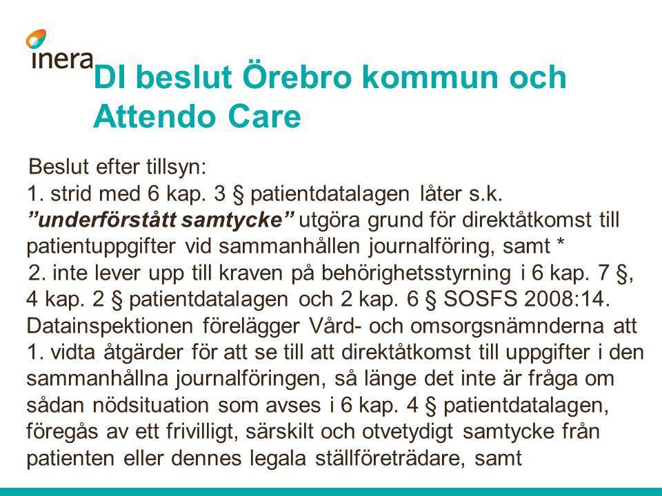 """Beslut efter tillsyn: 1. strid med 6 kap. 3 § patientdatalagen låter s.k. """"underförstått samtycke"""" utgöra grund för direktåtkomst till patientuppgifte"""