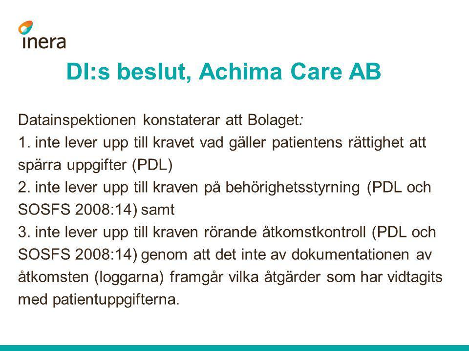 Datainspektionen konstaterar att Bolaget: 1. inte lever upp till kravet vad gäller patientens rättighet att spärra uppgifter (PDL) 2. inte lever upp t